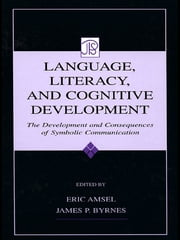 Language, Literacy, and Cognitive Development - The Development and Consequences of Symbolic Communication ebook by Eric Amsel,James P. Byrnes