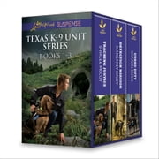 Texas K-9 Unit Series Books 1-3 - Tracking Justice\Detection Mission\Guard Duty ebook by Shirlee McCoy,Margaret Daley,Sharon Dunn
