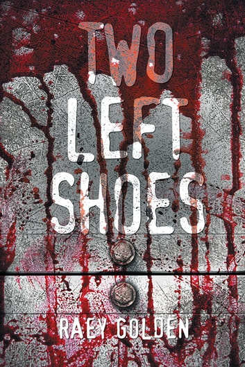 Two Left Shoes ebook by Raey Golden