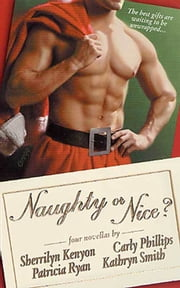 Naughty or Nice? ebook by Sherrilyn Kenyon, Patricia Ryan, Carly Phillips,...