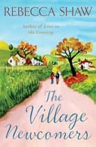 The Village Newcomers eBook by Rebecca Shaw