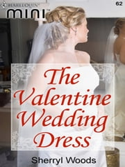 The Valentine Wedding Dress ebook by Sherryl Woods