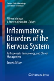 Inflammatory Disorders of the Nervous System - Pathogenesis, Immunology, and Clinical Management ebook by