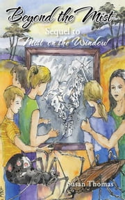Beyond the Mist - Sequel to Mist on the Window ebook by Susan Thomas, Magdalena Pytka