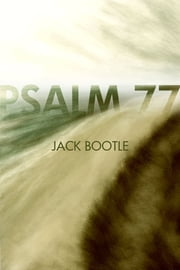 Psalm 77 ebook by Jack Bootle