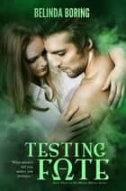 Testing Fate (#3, The Mystic Wolves) ebook by