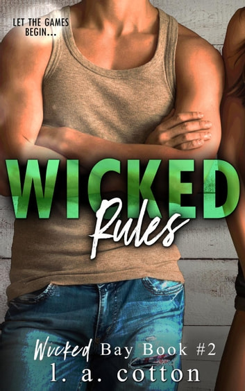Wicked Rules - Wicked Bay, #2 ebook by L. A. Cotton