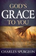 God's Grace to You 電子書 by Charles H. Spurgeon