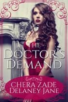 The Doctor's Demand ebook by Delaney Jane, Chera Zade