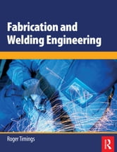 Fabrication and Welding Engineering ebook by Roger Timings