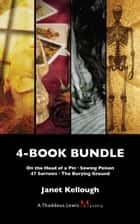 Thaddeus Lewis Mysteries 4-Book Bundle - On the Head of a Pin / Sowing Poison / 47 Sorrows / The Burying Ground ebook by Janet Kellough