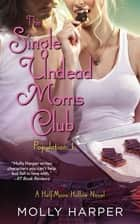 The Single Undead Moms Club ebook by