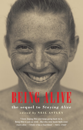 Being Alive - the sequel to Staying Alive ebook by Neil Astley