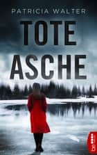 Tote Asche eBook by Patricia Walter
