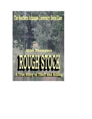 Rough Stock: The Southern Arkansas University Horse Theft Case ebook by Michael Thompson