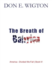 The Breath of Babylon Book One ebook by Don Wigton