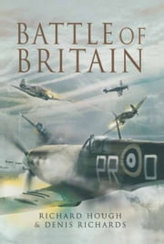 The Battle of Britain ebook by Richard Hough,Denis Richards