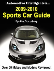 Automotive Intelligentsia 2009-2010 Sports Car Guide ebook by Jim Gorzelany