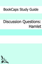 Discussion Questions: Hamlet ebook by BookCaps