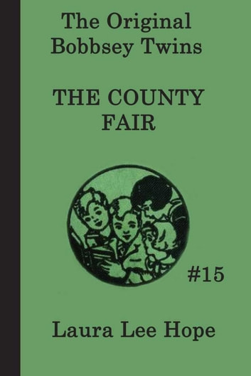 The Bobbsey Twins at the County Fair eBook by Laura Lee Hope