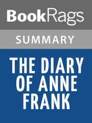 The Diary of Anne Frank by Albert Hackett Summary & Study Guide ebook by BookRags