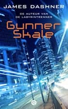 Gunner skale ebook by James Dashner, Rogier van Kappel