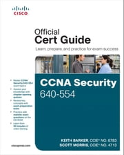 CCNA Security 640-554 Official Cert Guide ebook by Keith Barker,Scott Morris