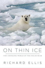 On Thin Ice ebook by Richard Ellis