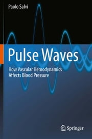 Pulse Waves - How Vascular Hemodynamics Affects Blood Pressure ebook by Paolo Salvi