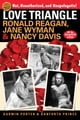 Love Triangle - Ronald Reagan, Jane Wyman, and Nancy Davis -- All the Gossip Unfit to Print ebook by Darwin Porter,Danforth Prince