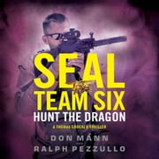 SEAL Team Six: Hunt the Dragon audiobook by Don Mann, Ralph Pezzullo