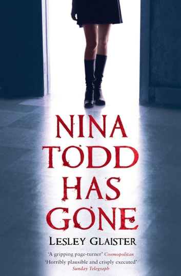 Nina Todd Has Gone ebook by Lesley Glaister