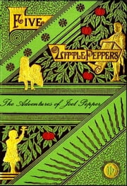 Five Little Peppers, The Adventures of Joel Pepper ebook by Margaret Sidney,Sears Gallagher (Illustrator)