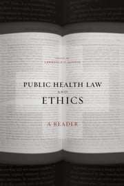 Public Health Law and Ethics: A Reader ebook by Gostin, Lawrence O.
