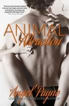 Animal Attraction - Stand-Alone Military Romance ebook by Angel Payne