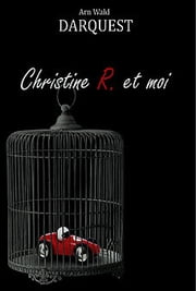 Christine R. et moi ebook by Kobo.Web.Store.Products.Fields.ContributorFieldViewModel