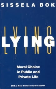 Lying - Moral Choice in Public and Private Life ebook by Sissela Bok