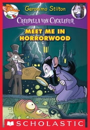 Creepella von Cacklefur #2: Meet Me in Horrorwood - A Geronimo Stilton Adventure ebook by Geronimo Stilton