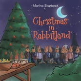 Christmas in Rabbitland ebook by Marina Skarbeck