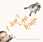 I Don't Like Koala - With Audio Recording ebook by Sean Ferrell,Charles Santoso