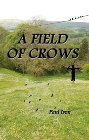 A Field of Crows ebook by Paul Ison