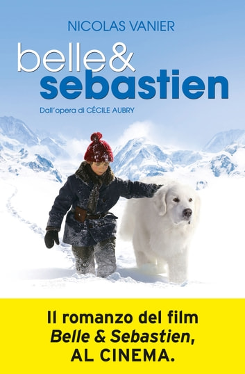 Belle & Sebastien eBook by Nicolas Vanier
