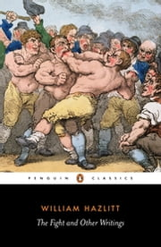 The Fight and Other Writings ebook by William Hazlitt,Tom Paulin