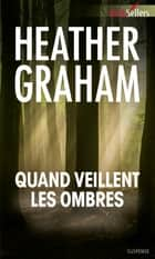 Quand veillent les ombres ebook by Heather Graham