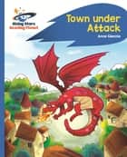 Reading Planet - Town Under Attack - Blue: Rocket Phonics ebook by Anne Glennie