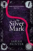 The Silver Mark ebook by