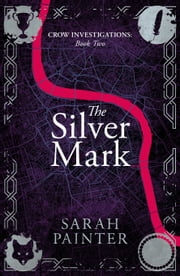 The Silver Mark ebook by Sarah Painter