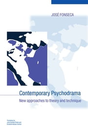 Contemporary Psychodrama - New Approaches to Theory and Technique ebook by José Fonseca