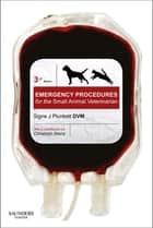 Emergency Procedures for the Small Animal Veterinarian ebook by Signe J. Plunkett