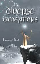 DIVERSE DIMENTIONS ebook by Leonard Kail